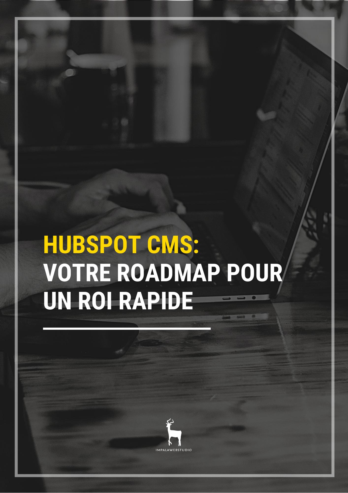 HubSpot CMS : votre roadmap pour un ROI rapide - {id=3, name='guide', order=2}