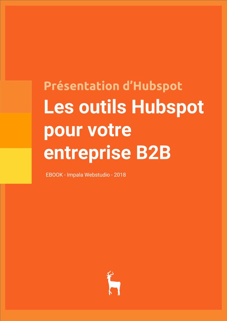 Les outils Hubspot pour votre entreprise B2B - {id=3, name='guide', order=2}
