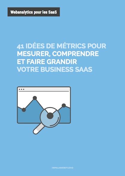 41 idées de métriques pour mesurer, comprendre et faire grandir votre business SaaS - {id=3, name='guide', order=2}
