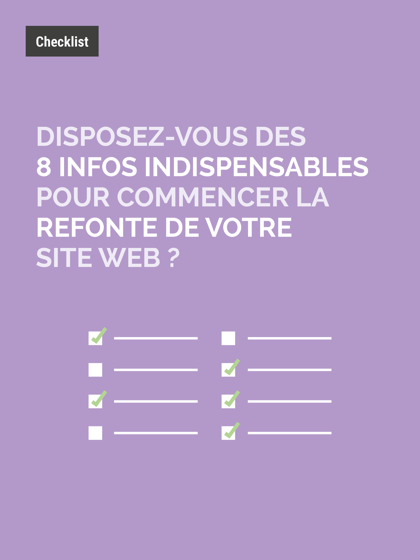 Checklist : avez-vous vraiment toutes les informations pour lancer la refonte de votre site ? - {id=4, name='checklist'}